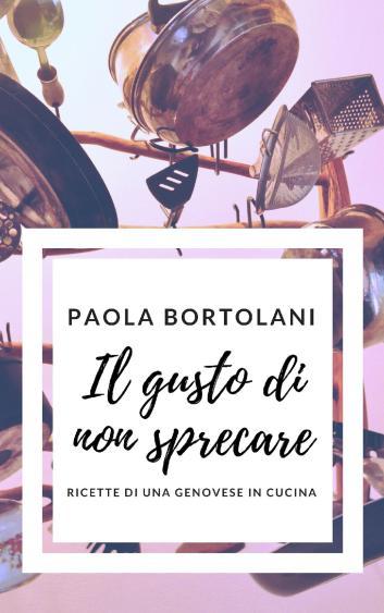 Il Gusto di Non Sprecare – Intervista a Paola Bortolani